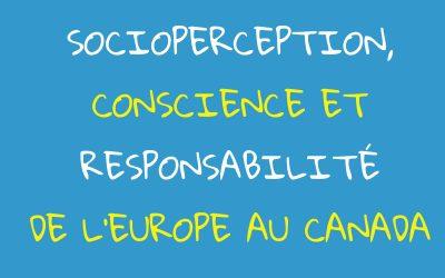 Socioperception, conscience et responsabilité de l'Europe au Canada